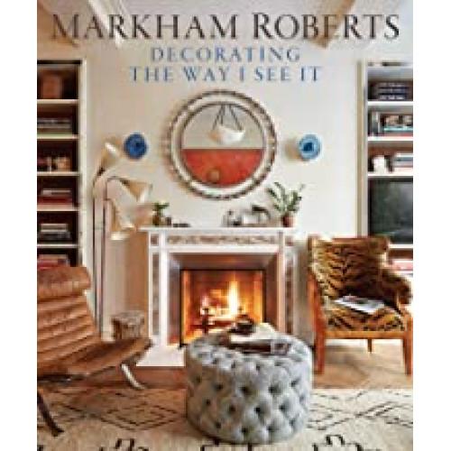 Markham Roberts: The Way I See It