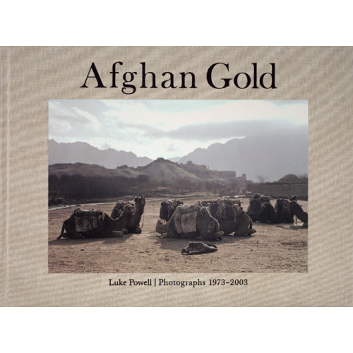 Luke Powell: Afghan Gold - Photographs 1973-2003
