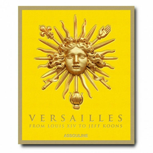 Versailles: From Louis XIV to Jeff Koons - Assouline